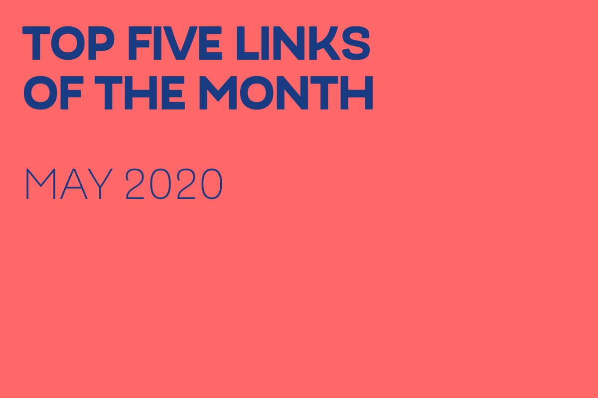 Links Of The Month – May 2020